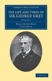 The Life and Times of Sir George Grey, K.C.B.