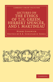 Lectures on the Ethics of T. H. Green, Mr Herbert Spencer, and J. Martineau