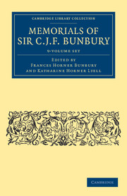 Memorials of Sir C. J. F. Bunbury, Bart