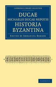 Ducae Michaelis Ducae nepotis historia Byzantina