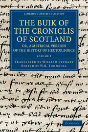 The Buik of the Croniclis of Scotland; or, A Metrical Version of the History of Hector Boece
