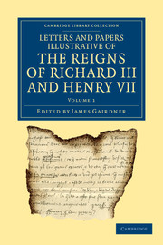 Letters and Papers Illustrative of the Reigns of Richard III and Henry VII