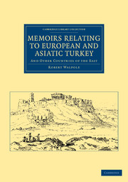 Memoirs Relating to European and Asiatic Turkey
