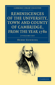 Reminiscences of the University, Town and County of Cambridge, from the Year 1780