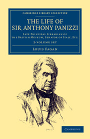 The Life of Sir Anthony Panizzi, K.C.B.