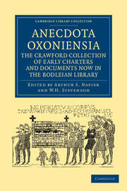 Anecdota Oxoniensia. The Crawford Collection of Early Charters and Documents Now in the Bodleian Library