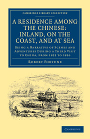 A Residence among the Chinese: Inland, on the Coast, and at Sea