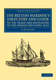 The British Mariner's Directory and Guide to the Trade and Navigation of the Indian and China Seas