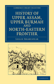 History of Upper Assam, Upper Burmah and North-Eastern Frontier