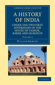 A History of India under the Two First Sovereigns of the House of Taimur, Báber and Humáyun