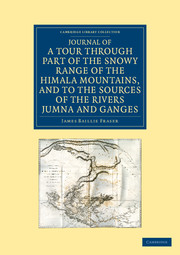 Journal of a Tour through Part of the Snowy Range of the Himālā Mountains, and to the Sources of the Rivers Jumna and Ganges