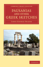 Pausanias and Other Greek Sketches