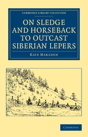 On Sledge and Horseback to Outcast Siberian Lepers