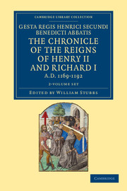 Gesta Regis Henrici Secundi benedicti abbatis. The Chronicle of the Reigns of Henry II and Richard I, AD 1169–1192