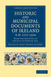 Historic and Municipal Documents of Ireland, A.D. 1172–1320