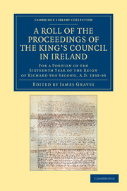 A Roll of the Proceedings of the King's Council in Ireland