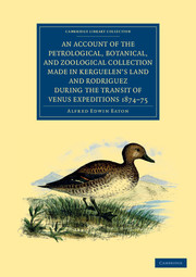 An Account of the Petrological, Botanical, and Zoological Collection Made in Kerguelen's Land and Rodriguez during the Transit of Venus Expeditions 1874–75