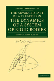 The Advanced Part of a Treatise on the Dynamics of a System of Rigid Bodies