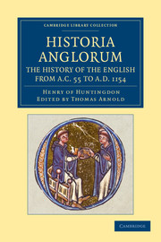 Historia Anglorum. The History of the English from AC 55 to AD 1154
