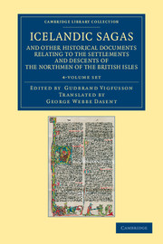Icelandic Sagas and Other Historical Documents Relating to the Settlements and Descents of the Northmen of the British Isles