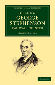 The Life of George Stephenson, Railway Engineer