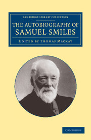 The Autobiography of Samuel Smiles, LL.D.