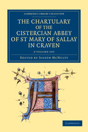 The Chartulary of the Cistercian Abbey of St Mary of Sallay in Craven