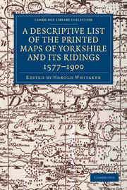A Descriptive List of the Printed Maps of Yorkshire and its Ridings, 1577–1900