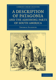 A Description of Patagonia, and the Adjoining Parts of South America