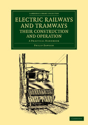 Electric Railways and Tramways, their Construction and Operation