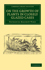 On the Growth of Plants in Closely Glazed Cases