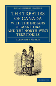 The Treaties of Canada with the Indians of Manitoba and the North-West Territories