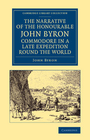 The Narrative of the Honourable John Byron, Commodore in a Late Expedition round the World