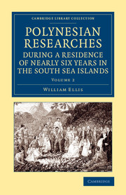 Polynesian Researches during a Residence of Nearly Six Years in the South Sea Islands