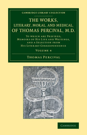 The Works, Literary, Moral, and Medical, of Thomas Percival, M.D.