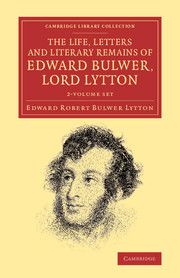 The Life, Letters and Literary Remains of Edward Bulwer, Lord Lytton