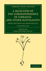 A Selection of the Correspondence of Linnaeus, and Other Naturalists