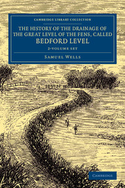 The History of the Drainage of the Great Level of the Fens, Called Bedford Level