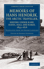 Memoirs of Hans Hendrik, the Arctic Traveller, Serving under Kane, Hayes, Hall and Nares, 1853–1876