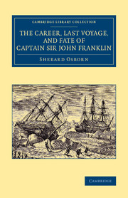 The Career, Last Voyage, and Fate of Captain Sir John Franklin