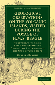 Geological Observations on the Volcanic Islands, Visited During the Voyage of HMS Beagle