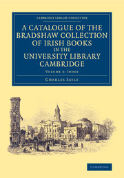 A Catalogue of the Bradshaw Collection of Irish Books in the University Library Cambridge
