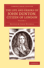 The Life and Errors of John Dunton, Citizen of London