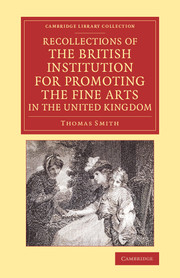 Recollections of the British Institution for Promoting the Fine Arts in the United Kingdom