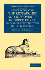 A Brief Account of the Researches and Discoveries in Upper Egypt, Made under the Direction of Henry Salt, Esq.