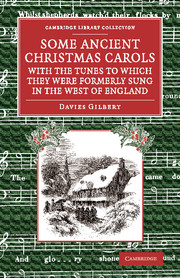 Front cover of Some Ancient Christmas Carols, with the Tunes to Which They Were Formerly Sung in the West of England by Davies Gilbert