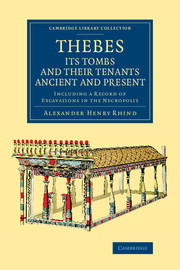 Thebes, its Tombs and their Tenants Ancient and Present