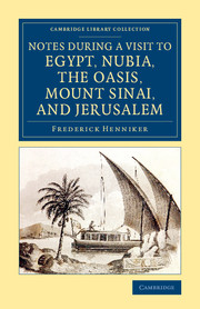 Notes during a Visit to Egypt, Nubia, the Oasis, Mount Sinai, and Jerusalem
