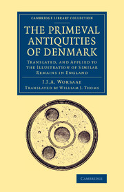 The Primeval Antiquities of Denmark