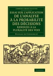 Essai sur l'application de l'analyse à la probabilité des décisions rendues à la pluralité des voix